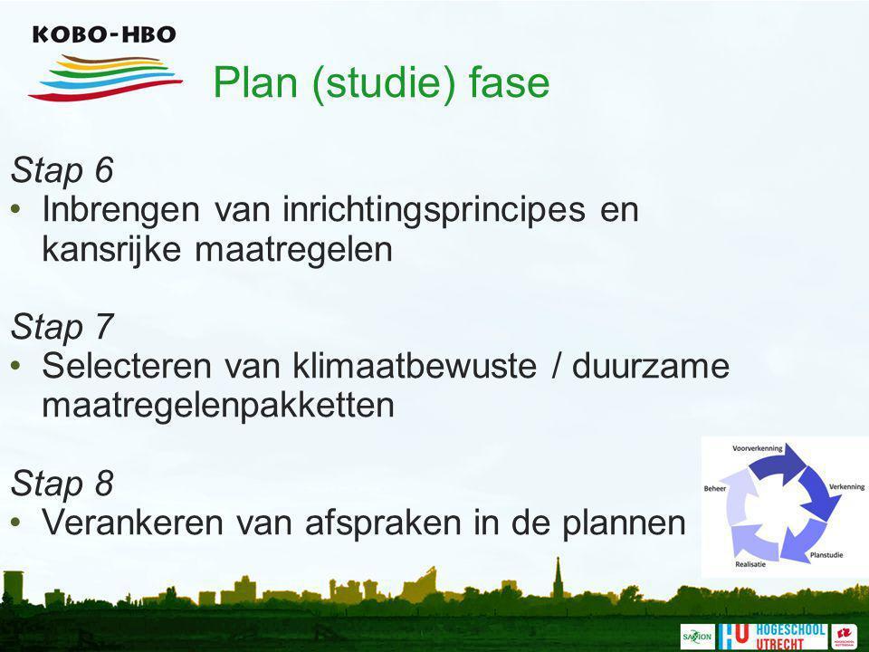 Plan (studie) fase Stap 6 Inbrengen van inrichtingsprincipes en kansrijke maatregelen Stap 7 Selecteren van klimaatbewuste / duurzame maatregelenpakke