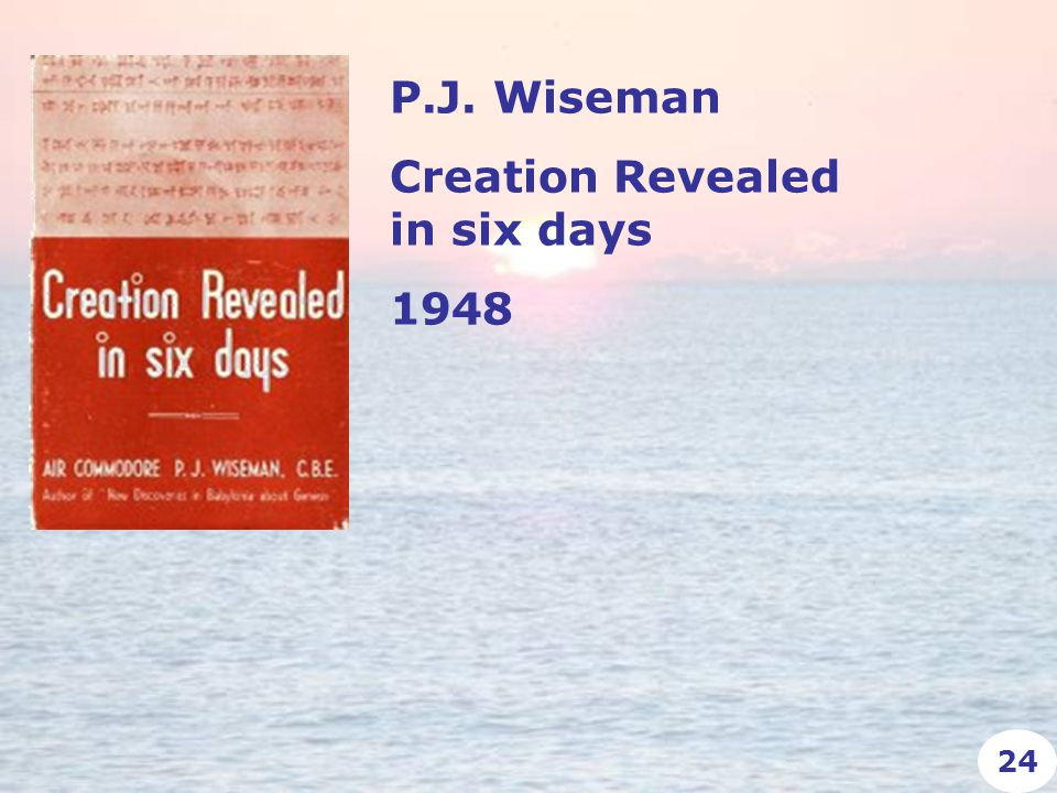 P.J. Wiseman Creation Revealed in six days 1948 24