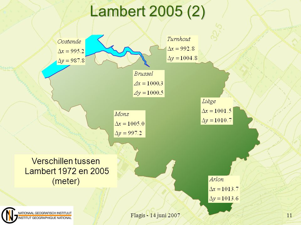 Flagis - 14 juni 200711 Verschillen tussen Lambert 1972 en 2005 (meter) Lambert 2005 (2)