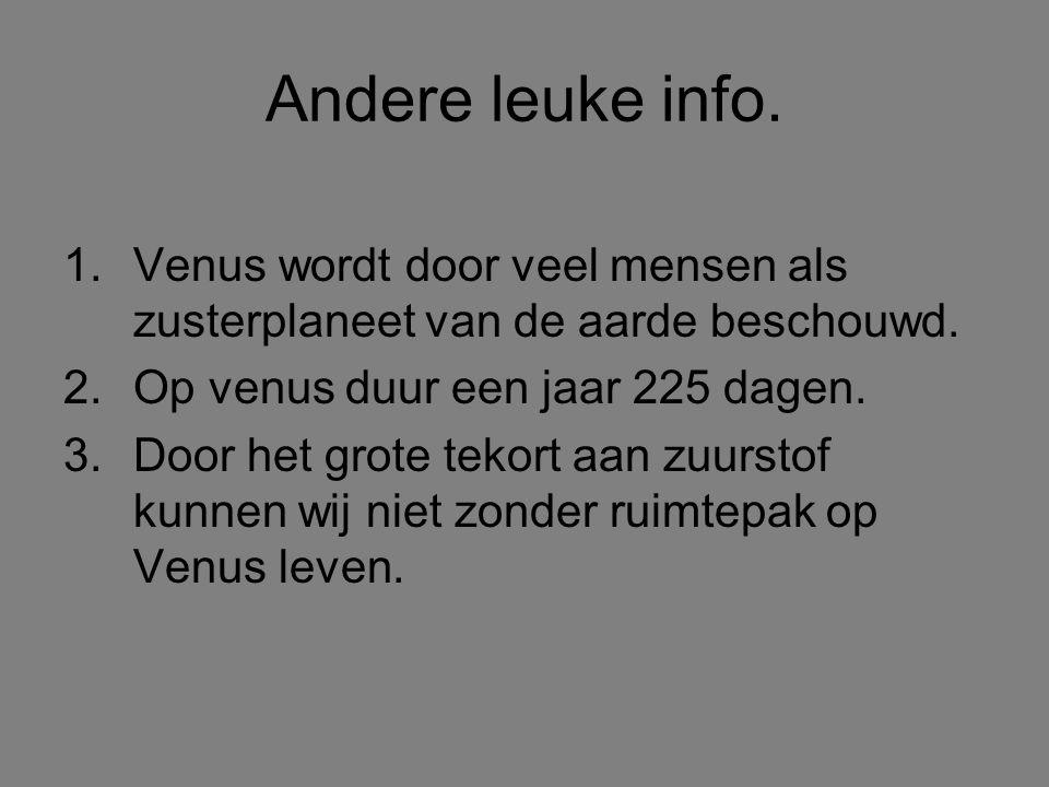 Andere leuke info.1.Venus wordt door veel mensen als zusterplaneet van de aarde beschouwd.
