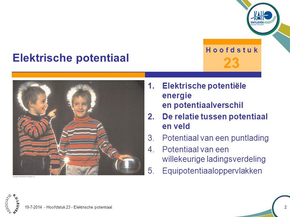 Hoofdstuk 23 – Elektrische potentiaal 19-7-2014 - Hoofdstuk 23 - Elektrische potentiaal 3 23.1 Elektrische potentiële energie en potentiaalverschil Zo wordt de verandering van de potentiële energie tussen twee punten a en b : Elektrische potentiële energie We kunnen dus ook voor elektrostatische krachten een potentiële energie U definiëren: Elektrische krachten zijn net als gravitatiekrachten conservatief vermits: