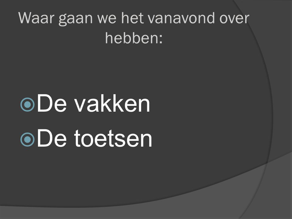  Rekenen  Taal  Spelling  Tekstverwerken  Zaakvakken (geschiedenis, aardrijkskunde & biologie)  Engels  Fries  ICT  Muziek  Zelfstandig werken/Kieskast