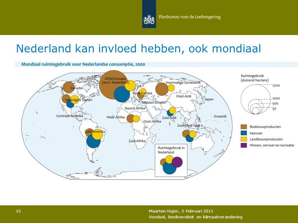 Maarten Hajer, 2 februari 2011 Voedsel, biodiversiteit en klimaatverandering 15 Nederland kan invloed hebben, ook mondiaal