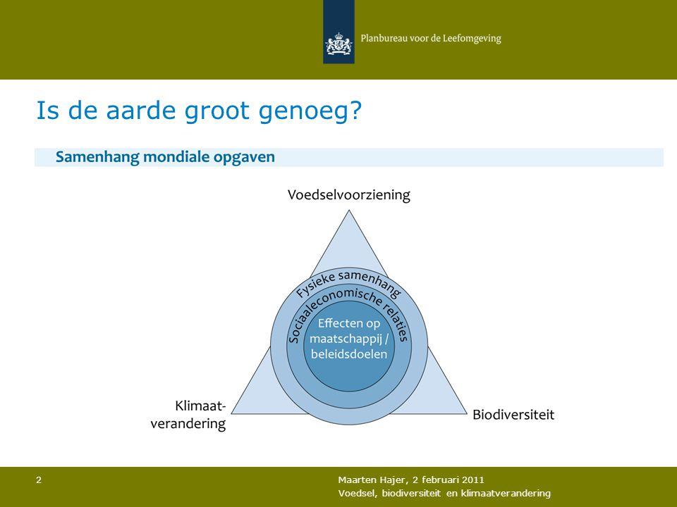 Maarten Hajer, 2 februari 2011 Voedsel, biodiversiteit en klimaatverandering 2 Is de aarde groot genoeg?