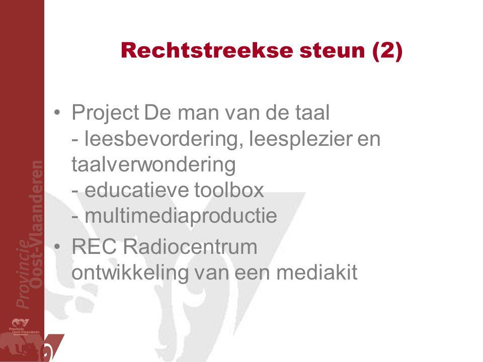 Rechtstreekse steun (2) Project De man van de taal - leesbevordering, leesplezier en taalverwondering - educatieve toolbox - multimediaproductie REC Radiocentrum ontwikkeling van een mediakit
