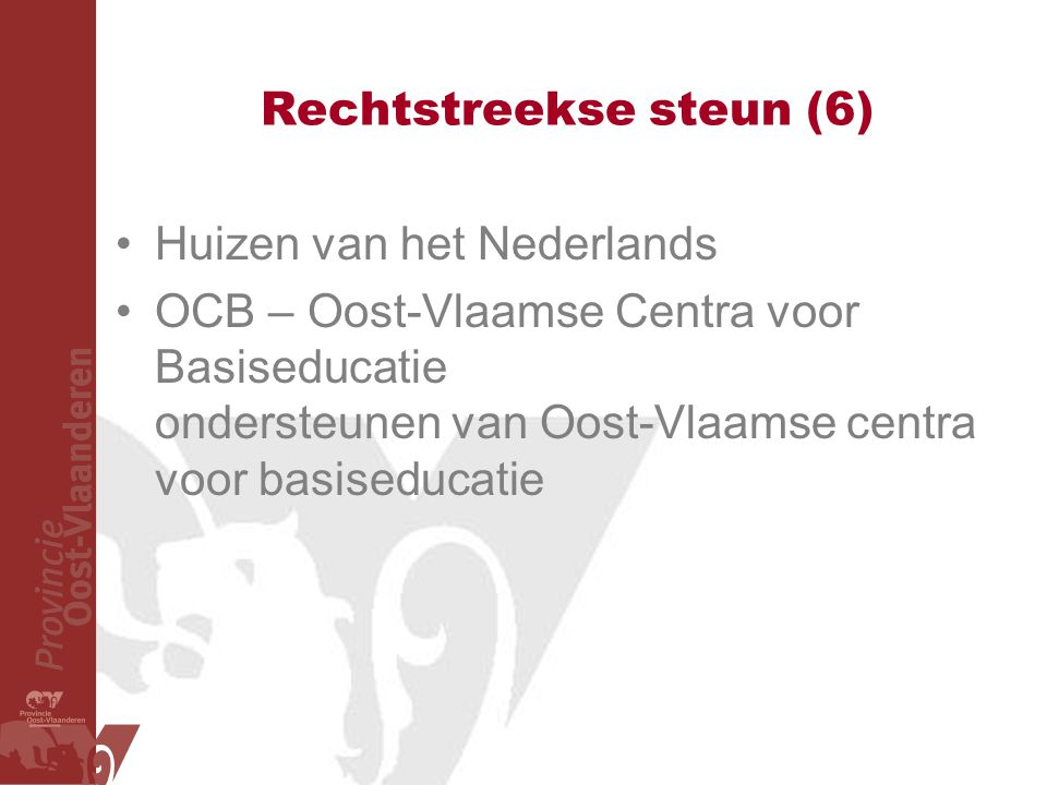 Rechtstreekse steun (6) Huizen van het Nederlands OCB – Oost-Vlaamse Centra voor Basiseducatie ondersteunen van Oost-Vlaamse centra voor basiseducatie