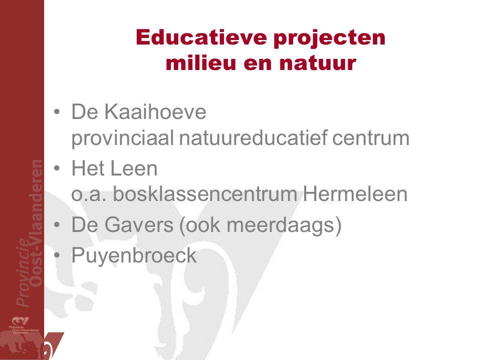 Educatieve projecten milieu en natuur De Kaaihoeve provinciaal natuureducatief centrum Het Leen o.a. bosklassencentrum Hermeleen De Gavers (ook meerda
