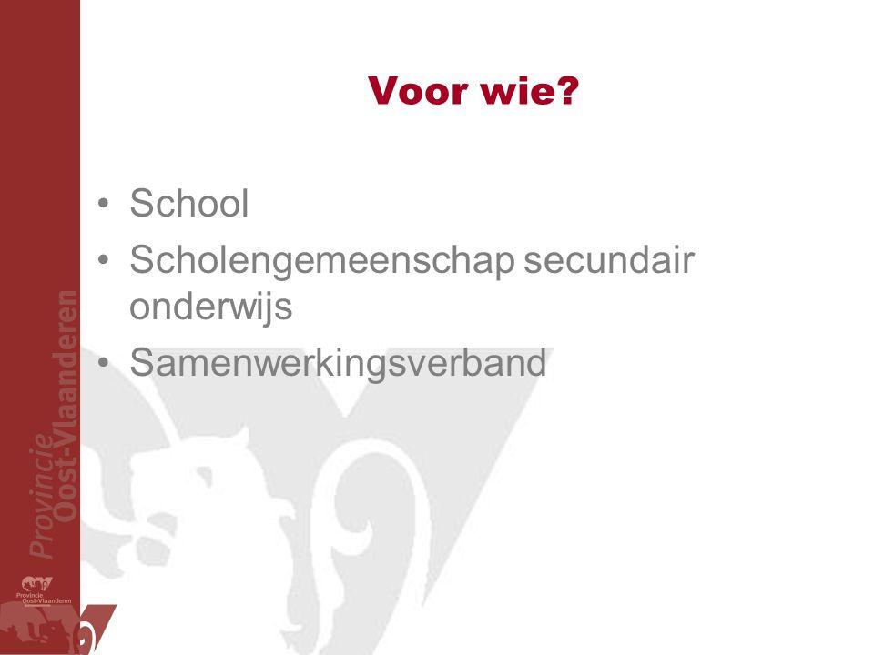 Voor wie? School Scholengemeenschap secundair onderwijs Samenwerkingsverband