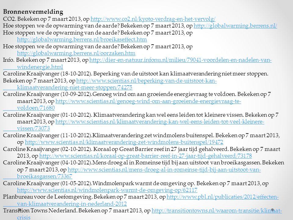 Bronnenvermelding CO2. Bekeken op 7 maart 2013, op http://www.co2.nl/kyoto-verdrag-en-het-vervolg/http://www.co2.nl/kyoto-verdrag-en-het-vervolg/ Hoe