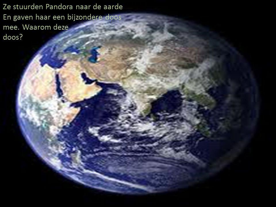 Ze stuurden Pandora naar de aarde En gaven haar een bijzondere doos mee. Waarom deze doos?