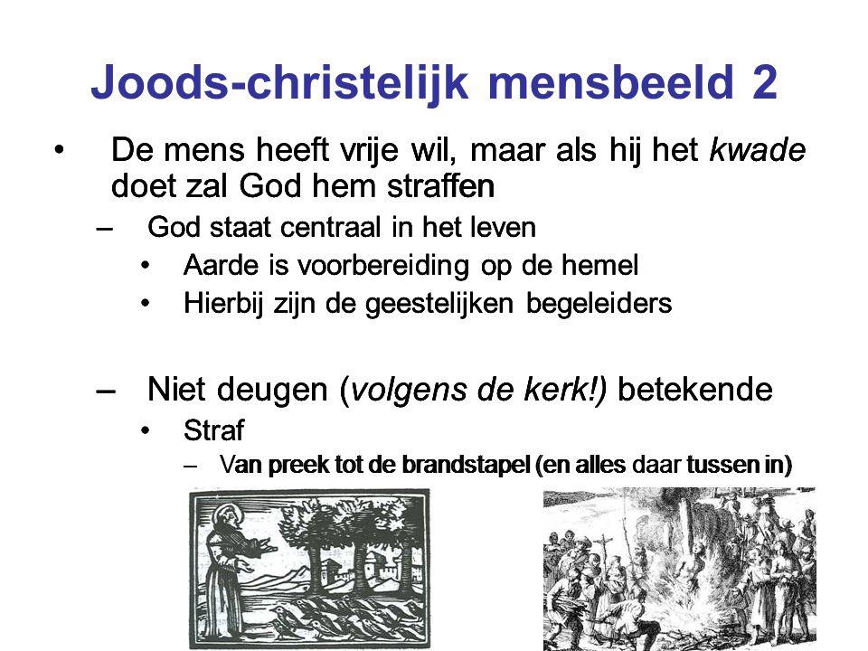 Joods-christelijk mensbeeld 2 De mens heeft vrije wil, maar als hij het kwade doet zal God hem straffen –God staat centraal in het leven Aarde is voor