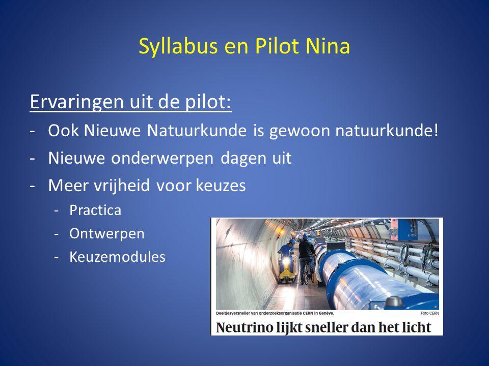 Syllabus en Pilot Nina Werk in de syllabuscommissie: -8 leden: SLO, CvE, Cito, pilotdocenten -Taak: vertalen van de eindtermen naar specificatie (doelgroep: Cito, uitgevers, docenten) -Keuzes die gemaakt zijn: -Minder nadruk op rekenen, meer op inzicht in concepten -Studeerbaarheid -HAVO en VWO loskoppelen