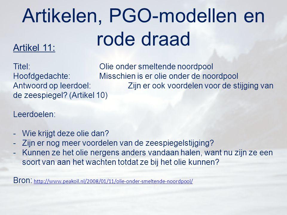 Artikelen, PGO-modellen en rode draad Artikel 11: Titel:Olie onder smeltende noordpool Hoofdgedachte:Misschien is er olie onder de noordpool Antwoord