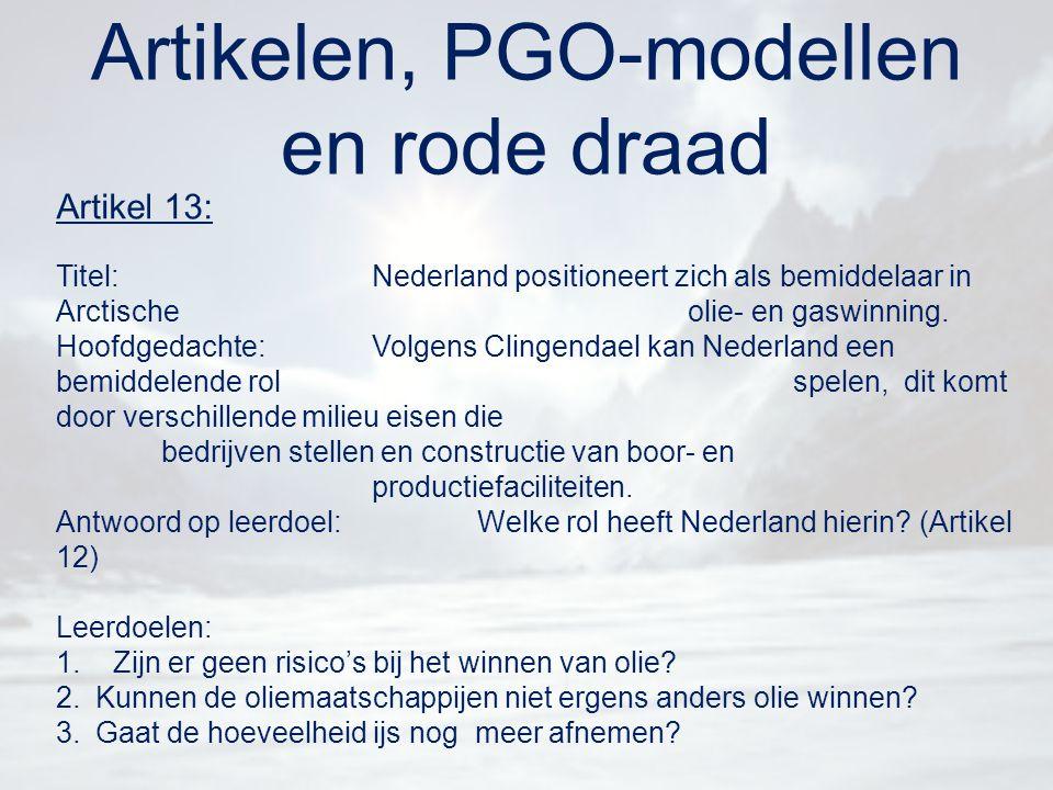 Artikelen, PGO-modellen en rode draad Artikel 13: Titel:Nederland positioneert zich als bemiddelaar in Arctische olie- en gaswinning. Hoofdgedachte:Vo