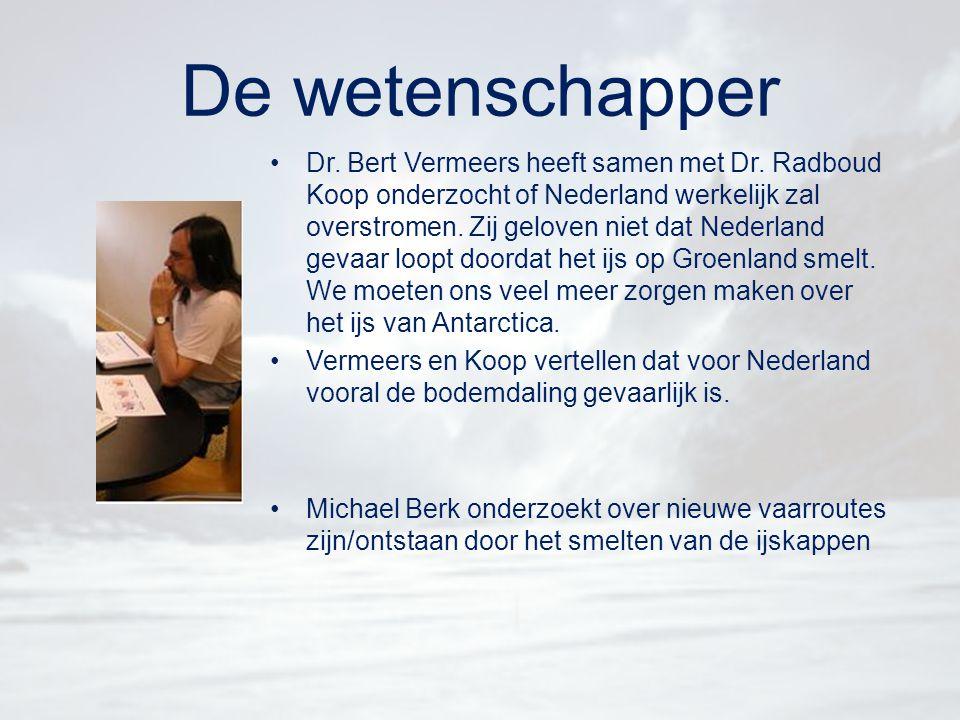 De wetenschapper Dr. Bert Vermeers heeft samen met Dr. Radboud Koop onderzocht of Nederland werkelijk zal overstromen. Zij geloven niet dat Nederland