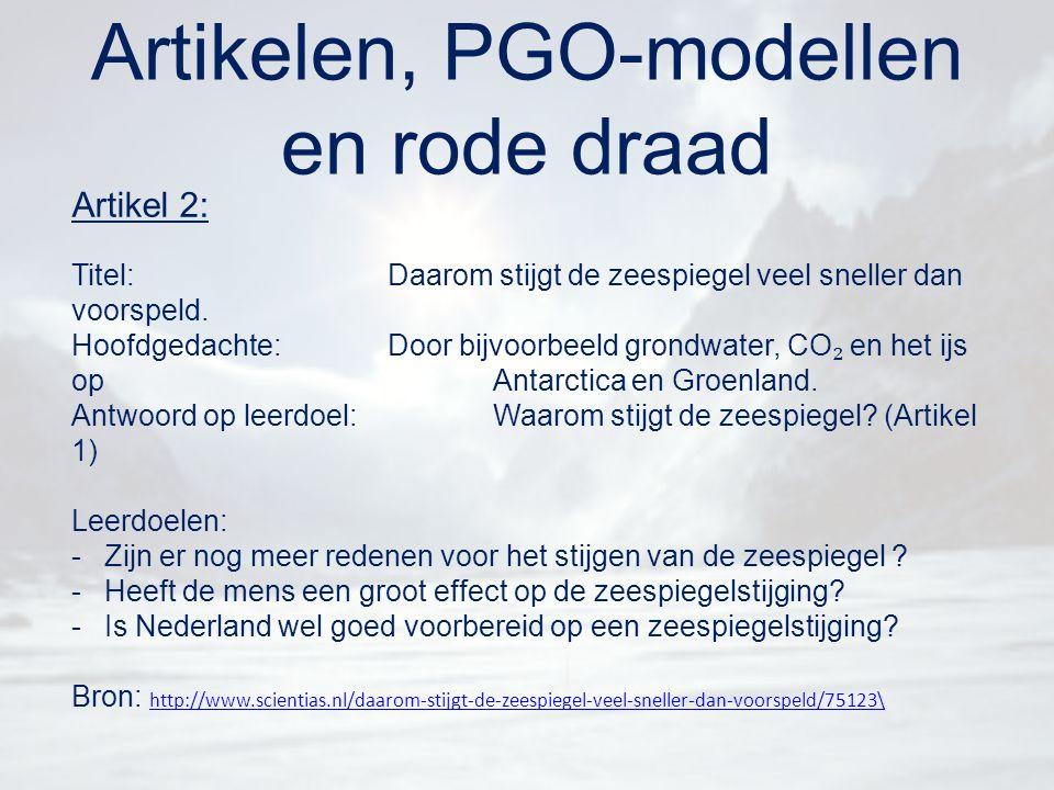 Artikelen, PGO-modellen en rode draad Artikel 2: Titel:Daarom stijgt de zeespiegel veel sneller dan voorspeld. Hoofdgedachte:Door bijvoorbeeld grondwa