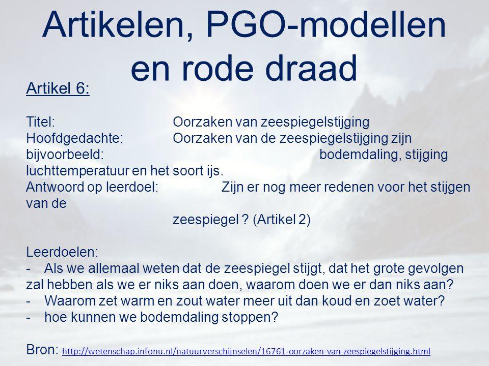 Artikelen, PGO-modellen en rode draad Artikel 7: Titel:Nederland: zeespiegel, bodemdaling en watermanagement Hoofdgedachte:Door de bodemdaling stijgt de zeespiegel.