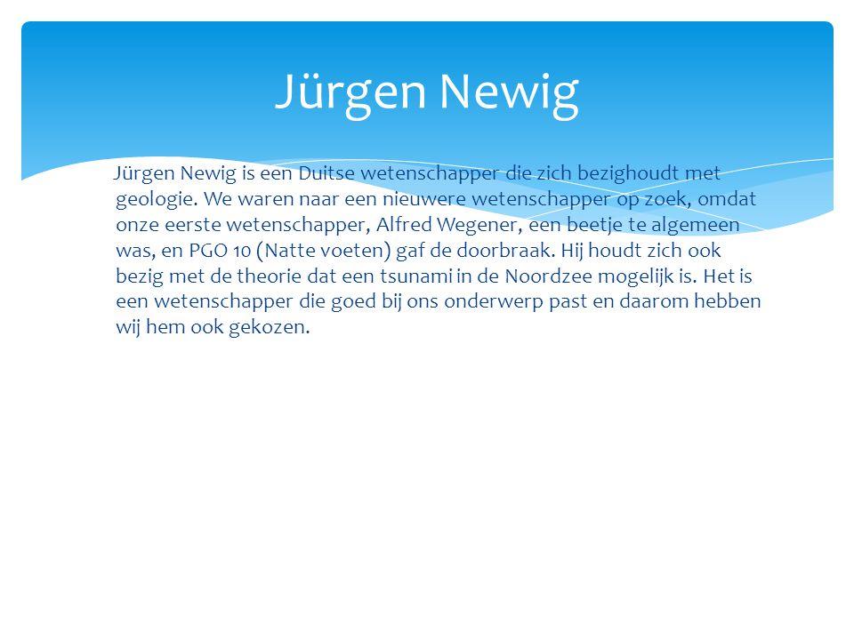 Jürgen Newig is een Duitse wetenschapper die zich bezighoudt met geologie. We waren naar een nieuwere wetenschapper op zoek, omdat onze eerste wetensc