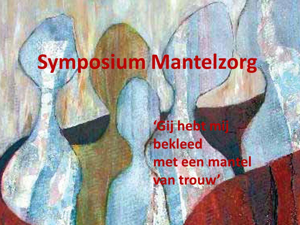 Symposium Mantelzorg 'Gij hebt mij bekleed met een mantel van trouw'