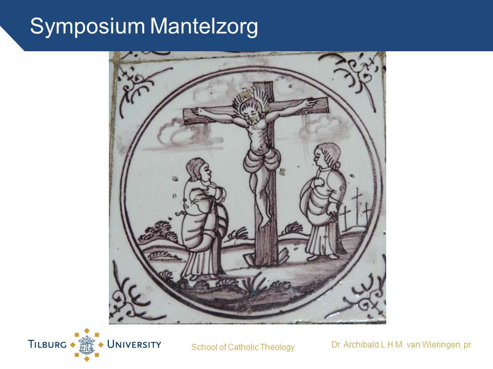 Symposium Mantelzorg School of Catholic Theology Dr. Archibald L.H.M. van Wieringen, pr.