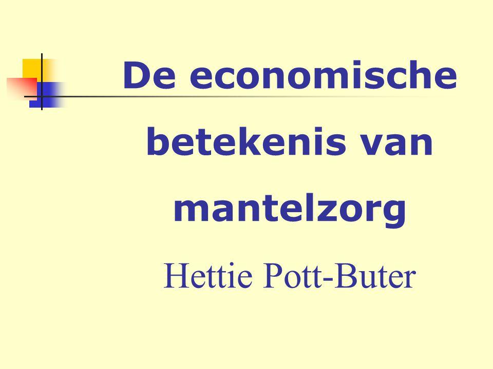 De economische betekenis van mantelzorg Hettie Pott-Buter