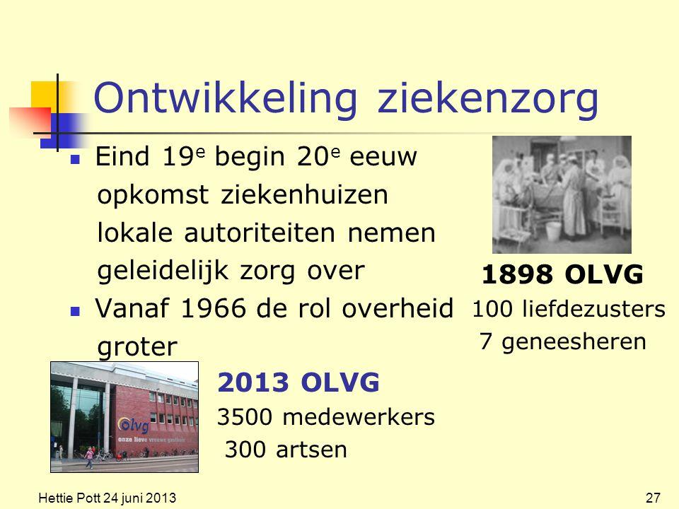 Ontwikkeling ziekenzorg Eind 19 e begin 20 e eeuw opkomst ziekenhuizen lokale autoriteiten nemen geleidelijk zorg over Vanaf 1966 de rol overheid grot