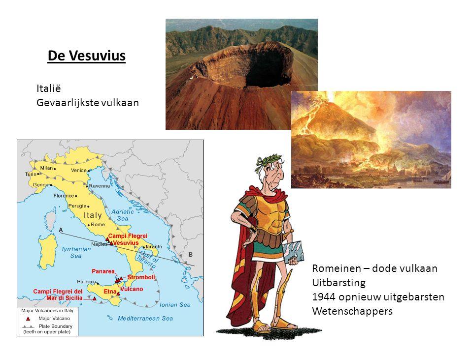 De Vesuvius Italië Gevaarlijkste vulkaan Romeinen – dode vulkaan Uitbarsting 1944 opnieuw uitgebarsten Wetenschappers