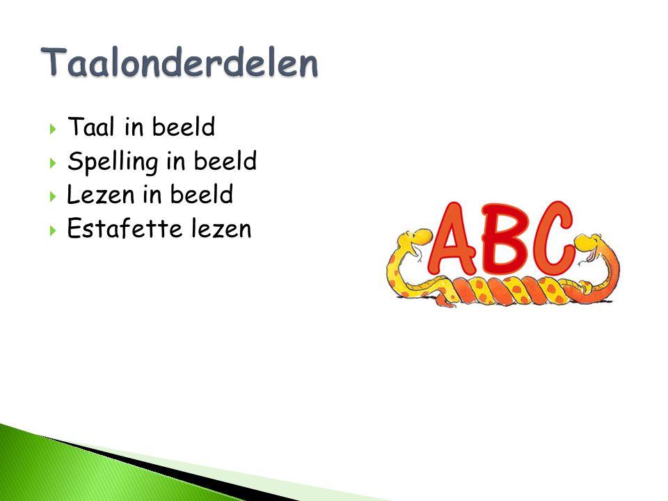  Taal in beeld  Spelling in beeld  Lezen in beeld  Estafette lezen