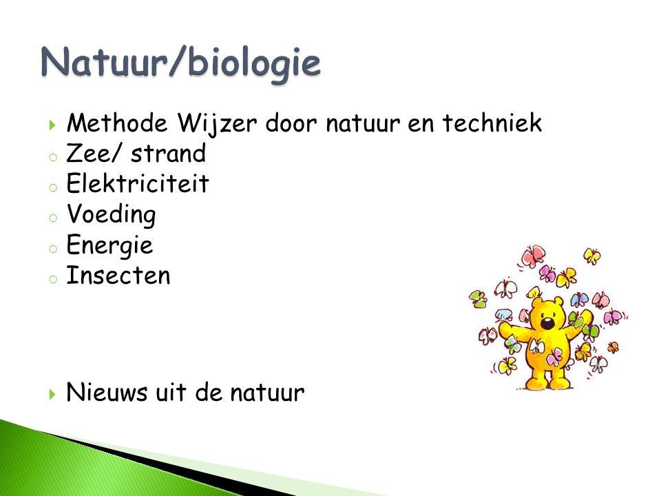  Methode Wijzer door natuur en techniek o Zee/ strand o Elektriciteit o Voeding o Energie o Insecten  Nieuws uit de natuur