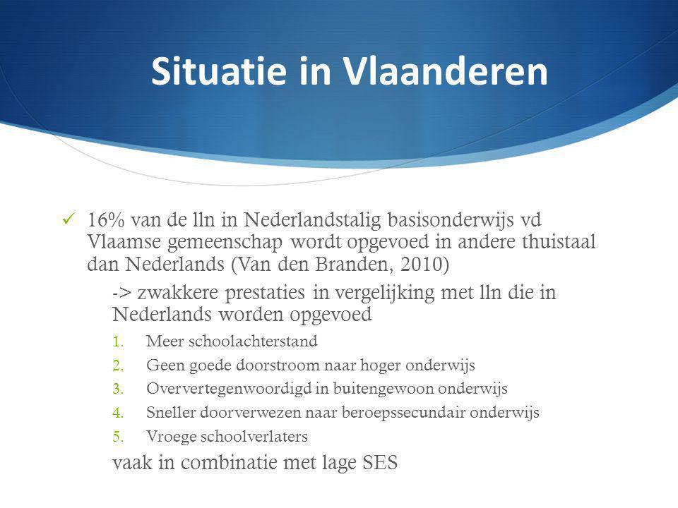 16% van de lln in Nederlandstalig basisonderwijs vd Vlaamse gemeenschap wordt opgevoed in andere thuistaal dan Nederlands (Van den Branden, 2010) -> zwakkere prestaties in vergelijking met lln die in Nederlands worden opgevoed 1.