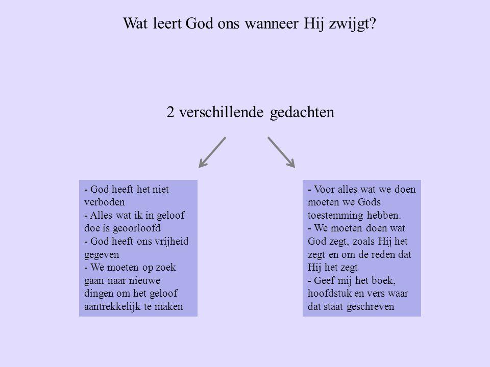 2 verschillende gedachten - God heeft het niet verboden - Alles wat ik in geloof doe is geoorloofd - God heeft ons vrijheid gegeven - We moeten op zoek gaan naar nieuwe dingen om het geloof aantrekkelijk te maken - Voor alles wat we doen moeten we Gods toestemming hebben.