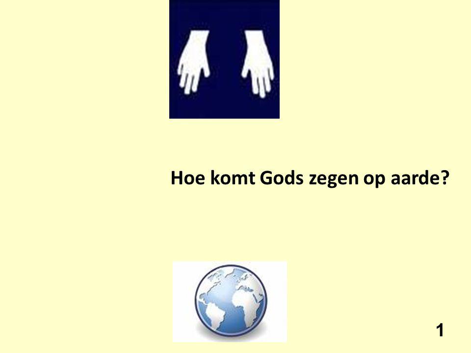 Hoe komt Gods zegen op aarde? 1