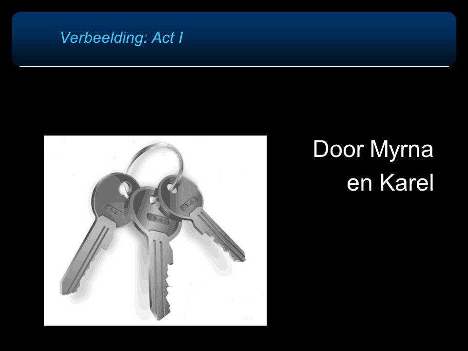 Verbeelding: Act I Door Myrna en Karel