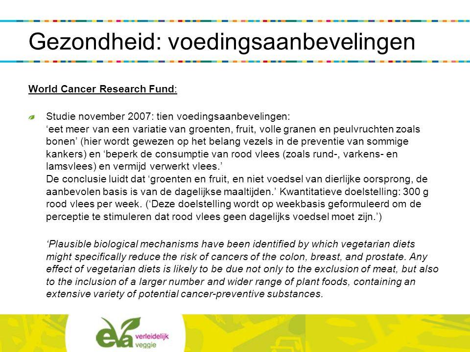 World Cancer Research Fund: Studie november 2007: tien voedingsaanbevelingen: 'eet meer van een variatie van groenten, fruit, volle granen en peulvruc