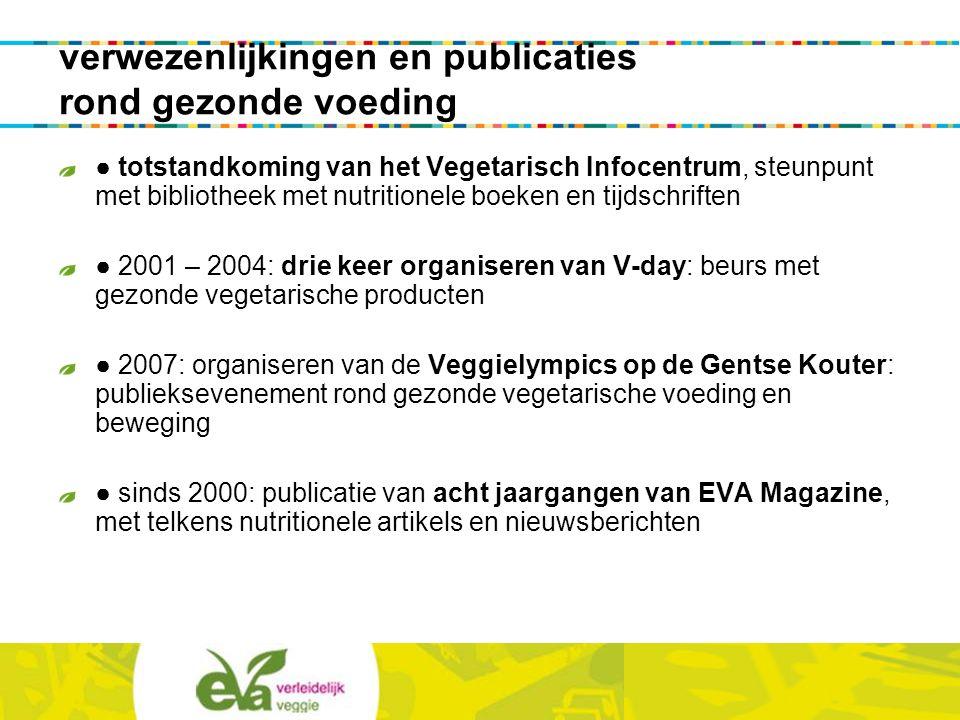 verwezenlijkingen en publicaties rond gezonde voeding ● totstandkoming van het Vegetarisch Infocentrum, steunpunt met bibliotheek met nutritionele boe