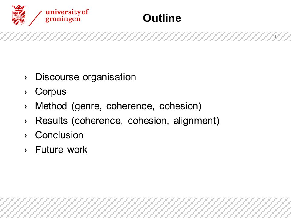  25 EE01 NAME DEFINE DESCRIBE IN GENERAL DESCRIBE DETAILS Discourse organisation Results Corpus Conclusion Method ( genre, coherence, cohesion) Future work