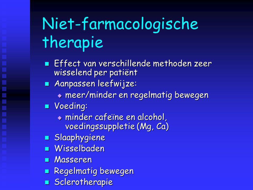 Niet-farmacologische therapie Effect van verschillende methoden zeer wisselend per patiënt Effect van verschillende methoden zeer wisselend per patiën
