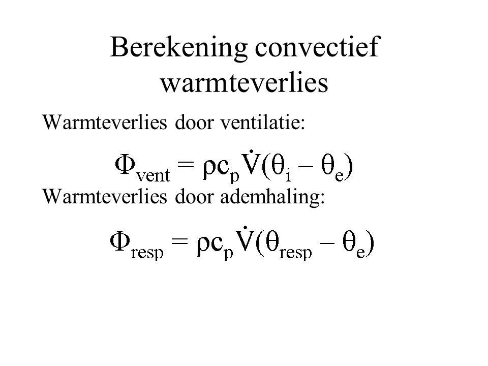 Berekening convectief warmteverlies Warmteverlies door ventilatie: Warmteverlies door ademhaling: