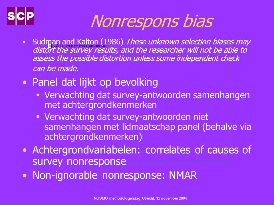 NOSMO methodologendag, Utrecht, 12 november 2004 Nonrespons bias Sudman and Kalton (1986) These unknown selection biases may distort the survey result