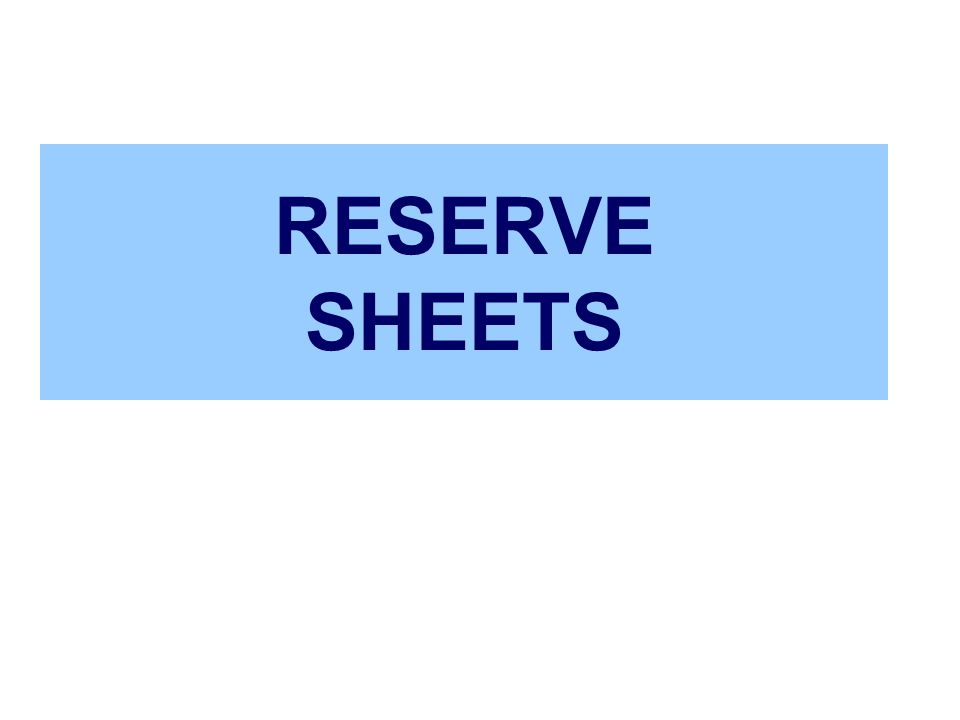 RESERVE SHEETS
