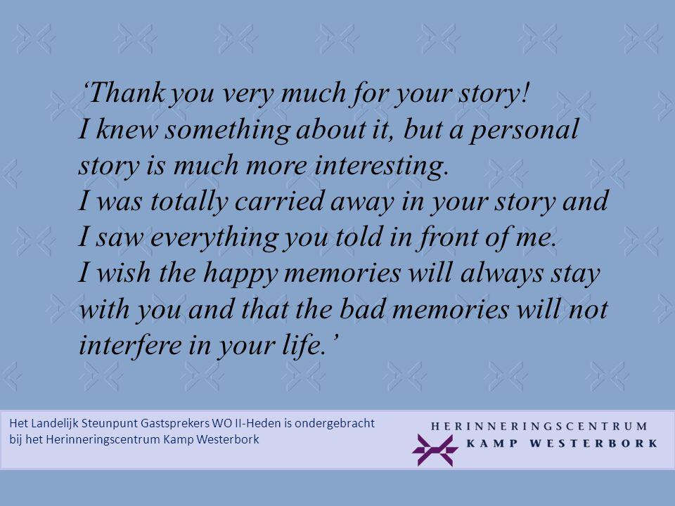 Het Landelijk Steunpunt Gastsprekers WO II-Heden is ondergebracht bij het Herinneringscentrum Kamp Westerbork 'Thank you very much for your story! I k