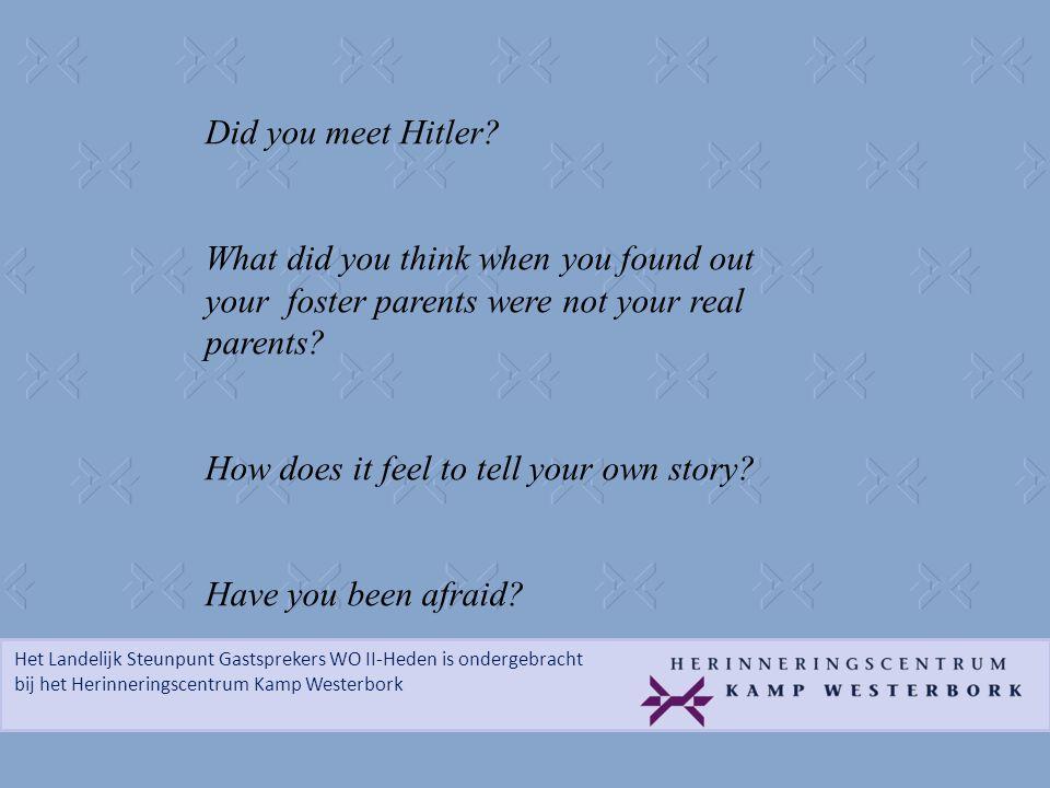 Het Landelijk Steunpunt Gastsprekers WO II-Heden is ondergebracht bij het Herinneringscentrum Kamp Westerbork Did you meet Hitler? What did you think