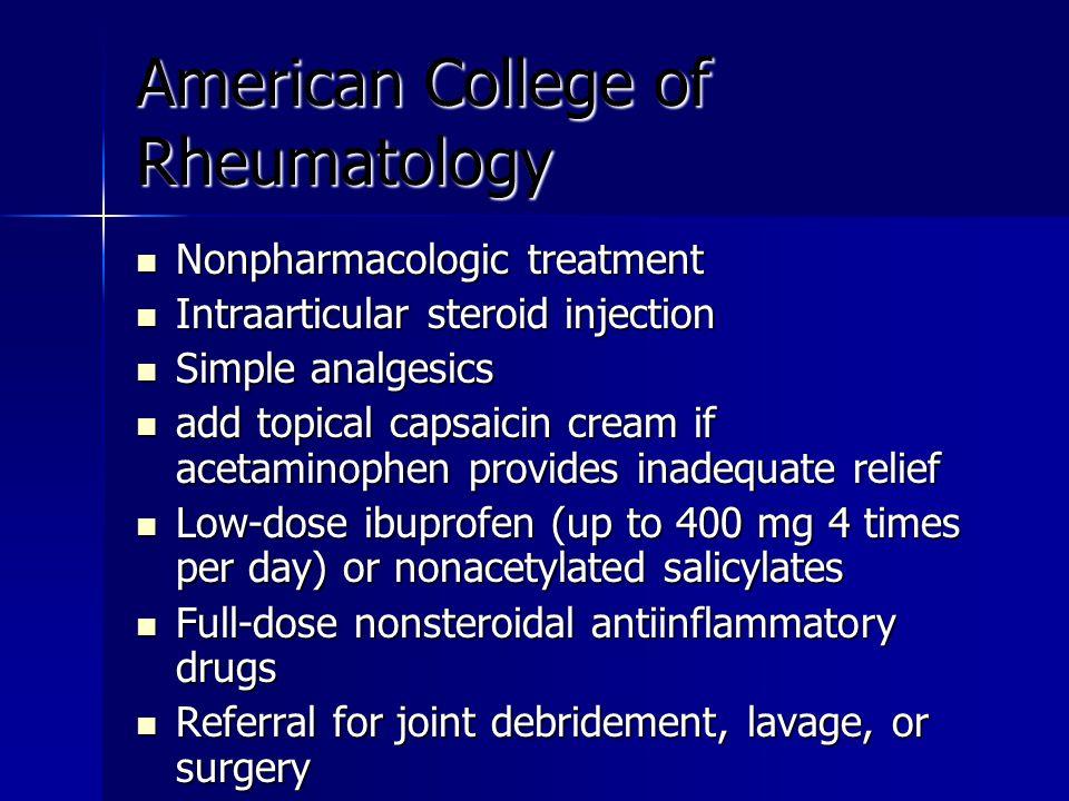 American College of Rheumatology Nonpharmacologic treatment Nonpharmacologic treatment Intraarticular steroid injection Intraarticular steroid injecti