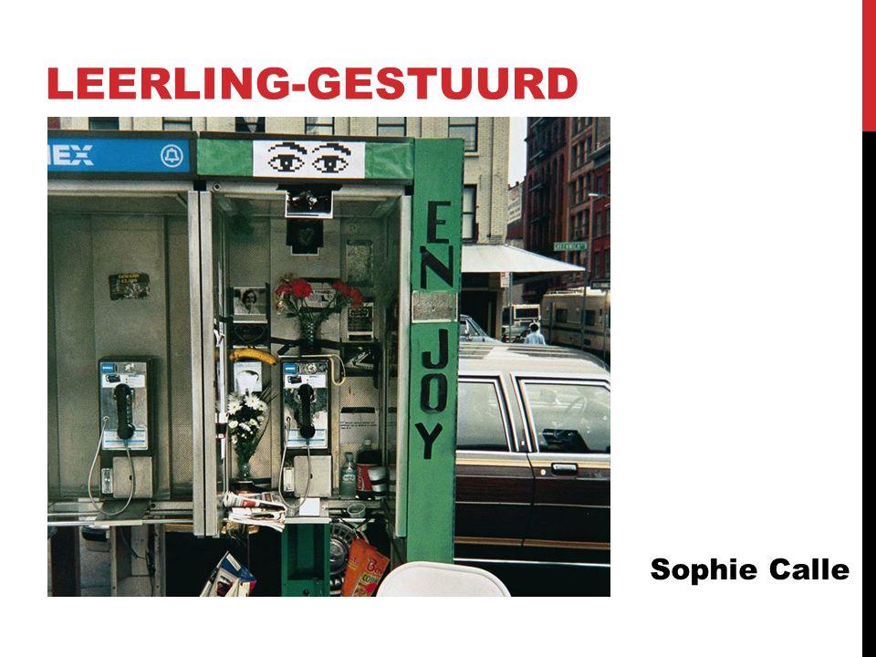 LEERLING-GESTUURD Sophie Calle