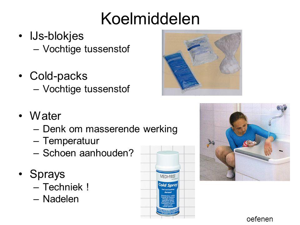 Koelmiddelen IJs-blokjes –Vochtige tussenstof Cold-packs –Vochtige tussenstof Water –Denk om masserende werking –Temperatuur –Schoen aanhouden? Sprays