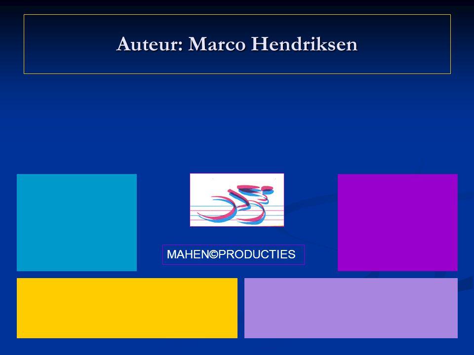 Auteur: Marco Hendriksen MAHEN©PRODUCTIES