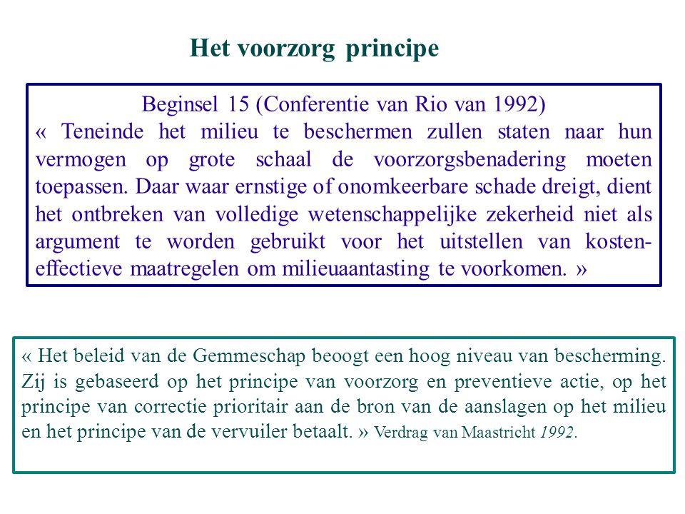 Het voorzorg principe « Het beleid van de Gemmeschap beoogt een hoog niveau van bescherming.