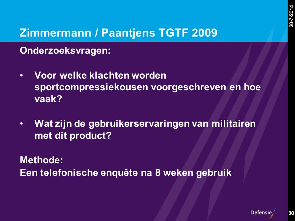 20-7-2014 30 20-7-2014 30 Zimmermann / Paantjens TGTF 2009 Onderzoeksvragen: Voor welke klachten worden sportcompressiekousen voorgeschreven en hoe va