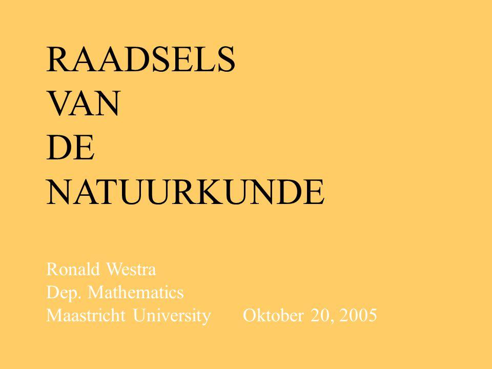 NU BESCHIKBAAR: alle lectures op: http://www.math.unimaas.nl/personal/ronaldw/home1.htm