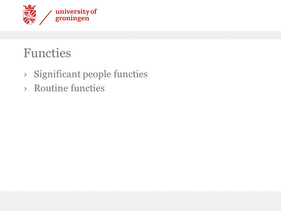 Functies ›Significant people functies ›Routine functies
